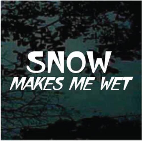 Snow Makes Me Wet