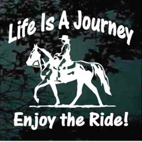Life Is A Journey Enjoy The Ride Horseback Riding