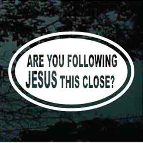 Are You Following Jesus This Close Oval