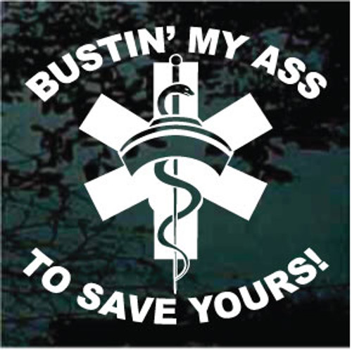 Bustin' My Ass To Save Yours Nurse