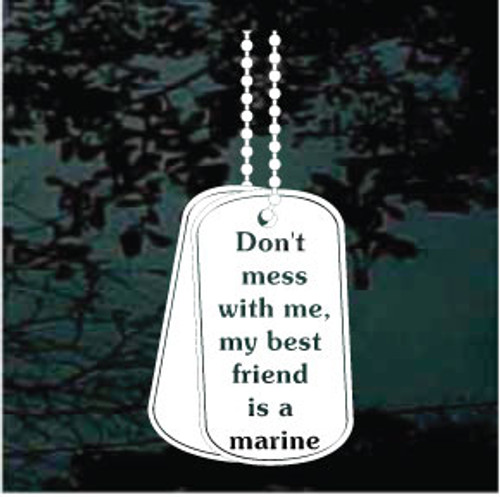 Dog Tags Don't Mess With Me Decals