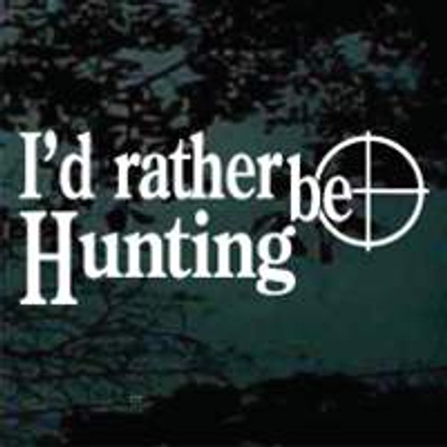 I'd Rather Be Hunting 01