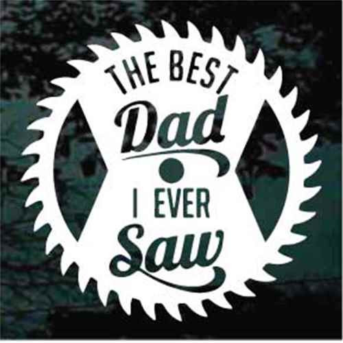 Best Dad I Ever Saw