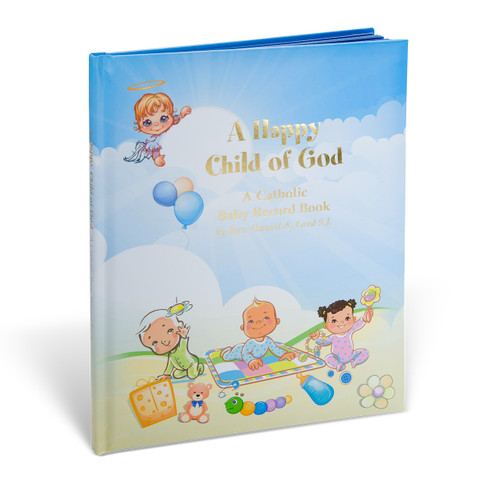 Catholic baby gifts zieglers a happy child of god catholic baby record book with illustrations by rev daniel a negle Choice Image