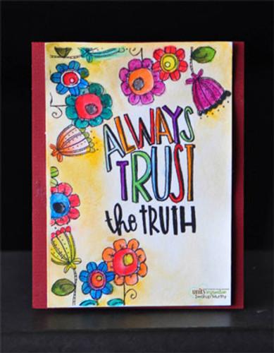 Always Trust the Truth
