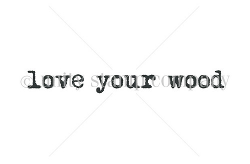Love Your Wood
