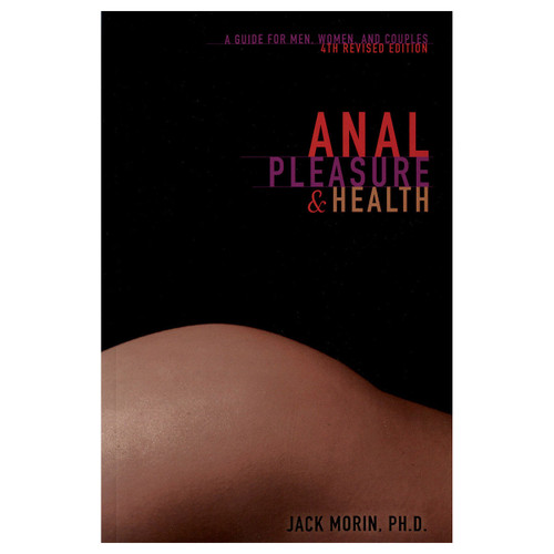Anal Pleasure & Health - 4th Edition