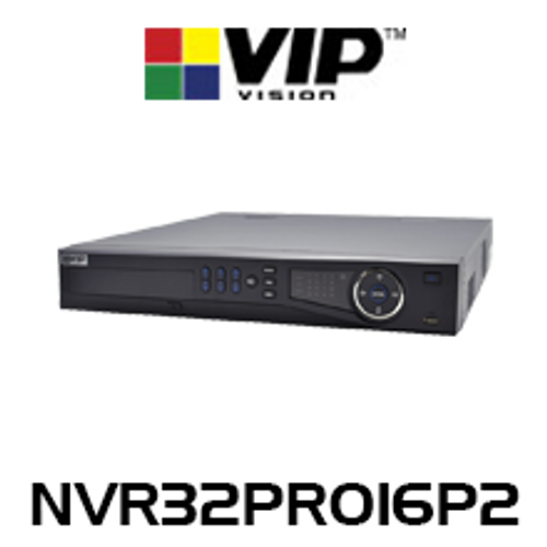 VIP Vision Professional 32 Channel Network Video Recorder with PoE (320Mbps)