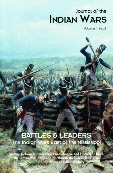 Journal of the Indian Wars, Vol. 1, No. 2: Battles and Leaders, The Indian Wars East of the Mississippi
