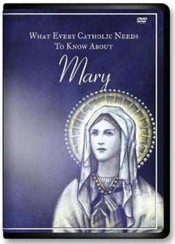 What Every Catholic....Mary