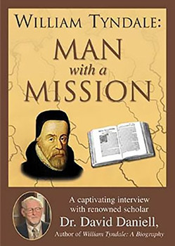 William Tyndale: Man with a Mission