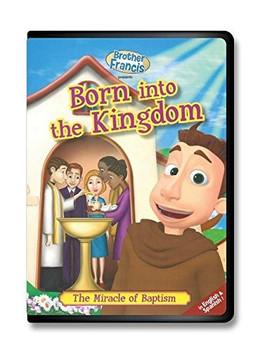 Brother Francis - Born into the Kingdom