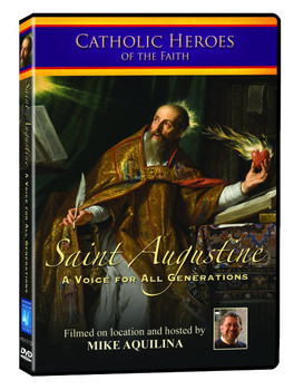 Catholic Heroes of the Faith - Saint Augustine, A Voice for All Generations