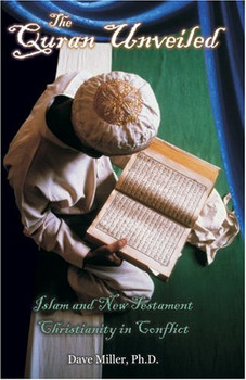 The Quran Unveiled by Dr. Dave Miller
