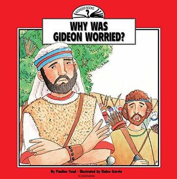Why Was Gideon Worried? (Wonder Books)