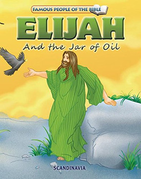 Elijah and the Jar of Oil (Famous People of the Bible)