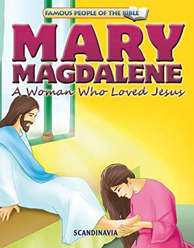 Mary Magdalene A Woman Who Loved Jesus - Famous People of the Bible Board Book