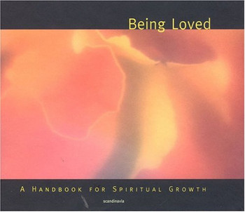 Being Loved: A Handbook For Spiritual Growth (Spiritual Vision Series)