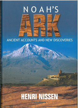 Noah's Ark: Ancient Accounts and New Discoveries (2nd Edition)