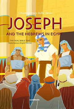 Joseph and the Hebrews in Egypt CEV Word-for-Word