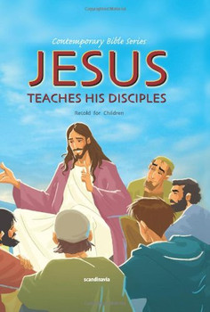 Jesus Teaches His Disciples (Retold story)