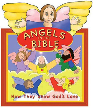Angels: How They Show God's Love (Flip the flap series)