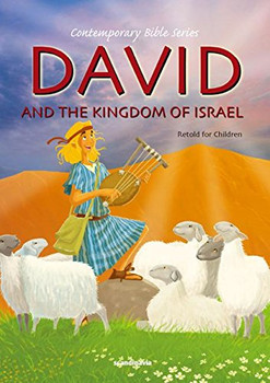 David and the Kingdom of Israel (Retold story)