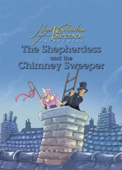 The Shepherdess and the Chimney Sweep (Hans Christian Andersen Fairytales)