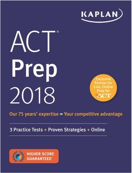 ACT Prep 2018 (Kaplan Complete Test Prep)