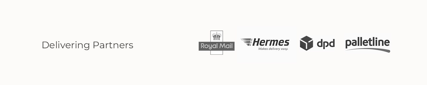 Our Delivering Partners are dpd, hermes, pallet line and royal mail