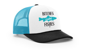 Bitches Catch Fishes Foamie Trucker