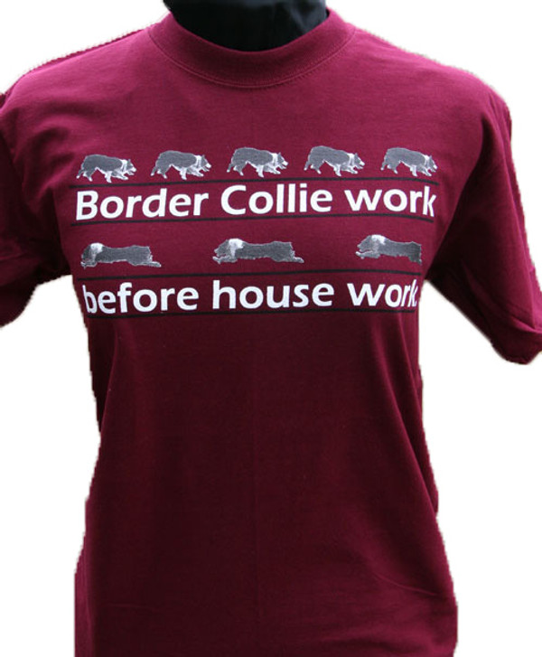 Maroon - Border Collie Work Before House Work T-shirt