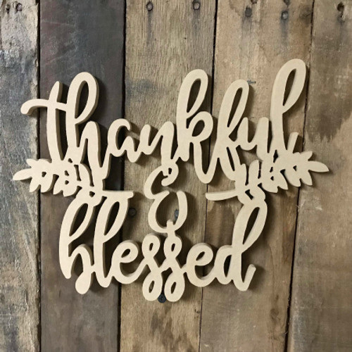 Thankful Amp Blessed Unfinished Word Cutout Wooden Shape Mdf Diy Build A Cross Com