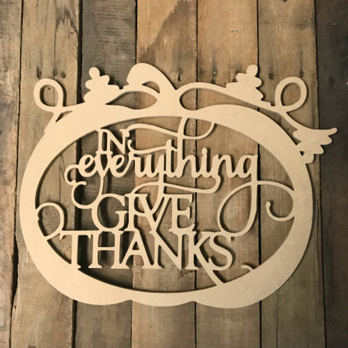 In Everything Give Thanks Pumpkin  (MDF) Cutout - Unfinished DIY Craft