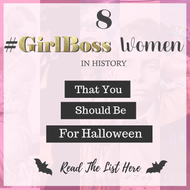 8 #GirlBoss Women In History - That You Should Be For Halloween