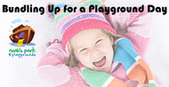 ​Bundling Up for a Playground Day with Safety in Mind