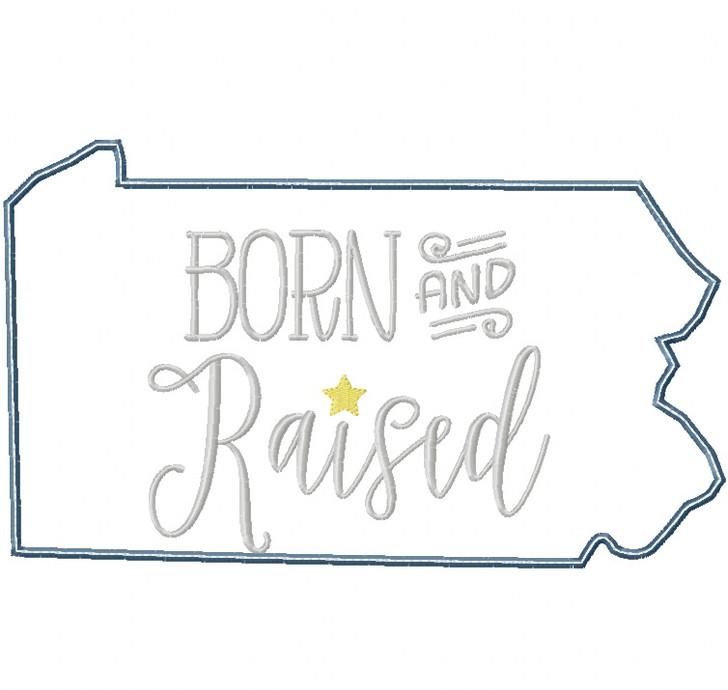Pennsylvania Born and Raised Satin and Zigzag Stitch Applique