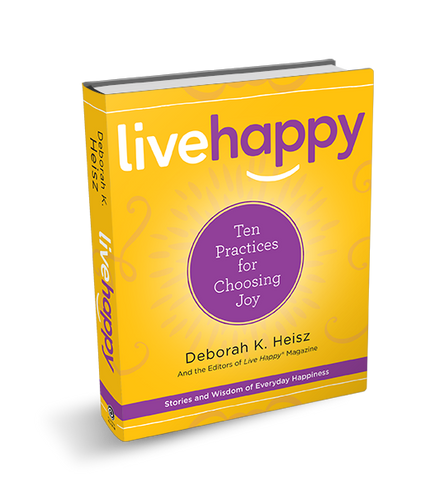Live Happy -10 Practices for Choosing Joy
