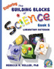 Building Blocks of Science Book 5 Laboratory Notebook