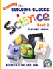 Building Blocks of Science Book 2 Teacher's Manual