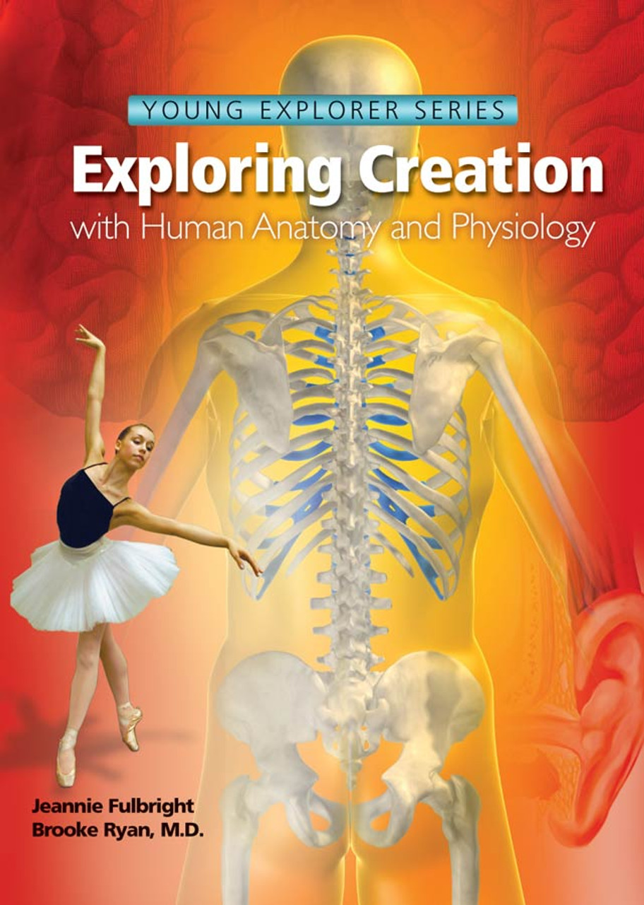 Apologia Exploring Creation - Human Anatomy and Physiology