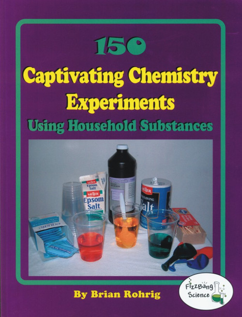 150 Captivating Chemistry Experiments