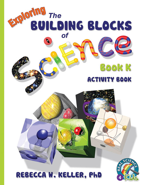 Exploring the Building Blocks of Science Book K Activity Book