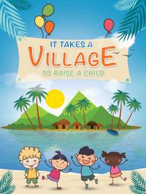 It Takes a Village to Raise a Child Poster Art Print (18x24)