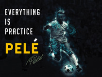 Pelé Poster Everything is Practice Quote Soccer Footballer Art Print.