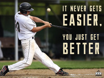 It Never Gets Easier You Just Get Better Poster Inspirational Baseball Print