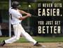 It Never Gets Easier You Just Get Better Poster Inspirational Baseball Print