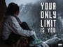Your Only Limit is You Poster Inspirational Wall Art Print