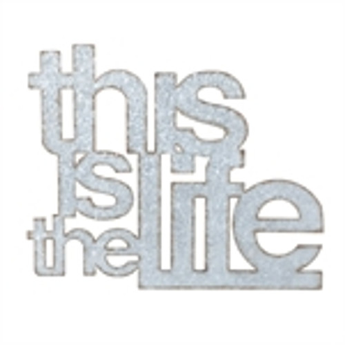 """This is the Life"" Metal Sign"