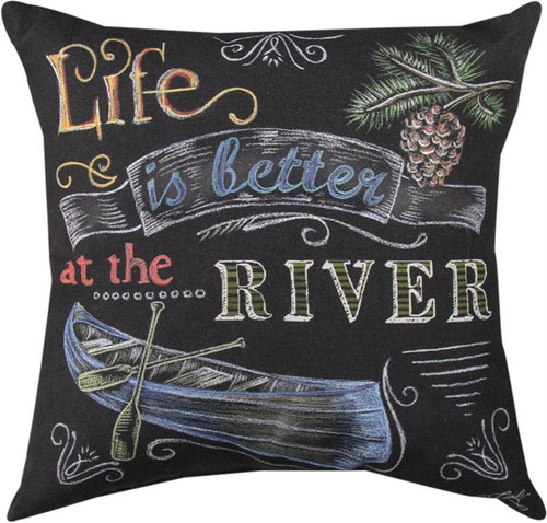 "Lake Time Life is Better at the River  18"" Pillow"